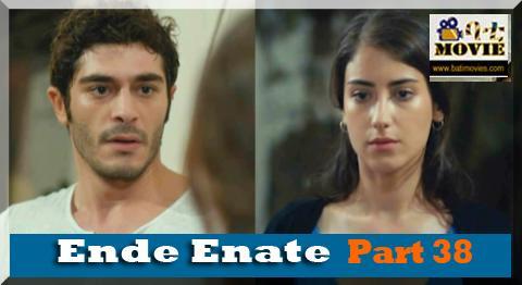 ende enate part 38 | kana drama