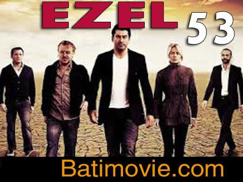 Ezel Part 53 | Kana Tv Drama
