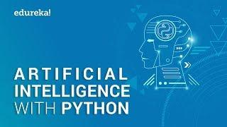 Artificial Intelligence with Python   Artificial Intelligence Tutorial using Python   Edureka