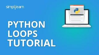 Python Loops Tutorial   Python Loops For Beginners   Python Tutorial For Beginners   Simplilearn