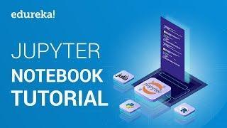 Jupyter Notebook Tutorial   Introduction to Jupyter Notebook   Python Training   Edureka