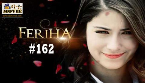Feriha part 162  | kanatv drama